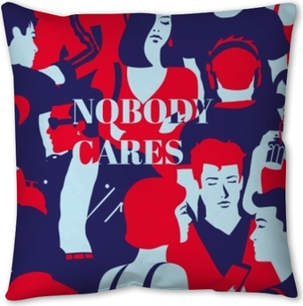 Nobody cares Pillow Cover