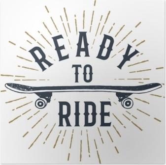 """Plakat Håndtegnet 90s tema badge med skateboard teksturert vektor illustrasjon og """"klar til å ri"""" inspirerende bokstaver."""