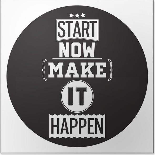 Typografisk plakatdesign - Start nu. Få det til at ske Plakat -