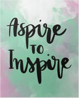 Plakát Aspirují na inspirovat inspirující ruční písmo zprávu na barevné pozadí