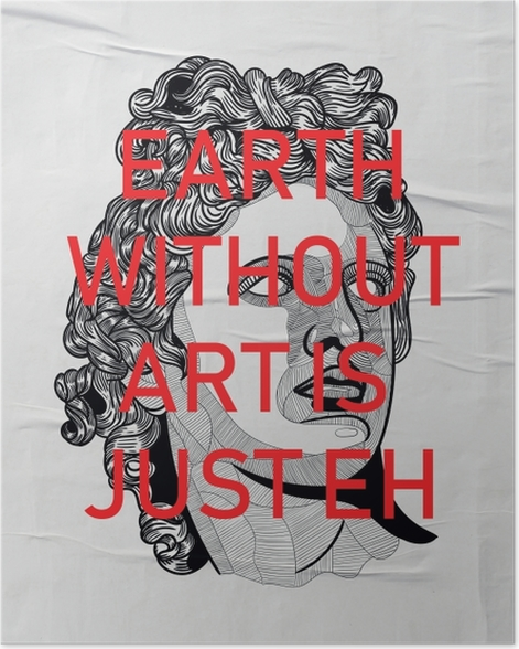 Plakat Bearth without art is just Eh - Motywacyjne