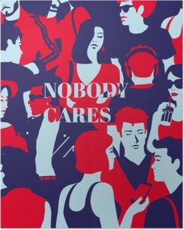 Plakat Nobody cares