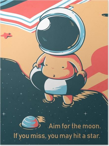 Plakat samoprzylepny Celuj w księżyc, jeśli chybisz możesz trafić gwiazdę. - Motywacyjne