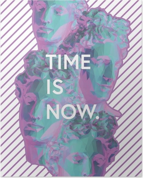 Plakat samoprzylepny Time is now - Motywacyjne