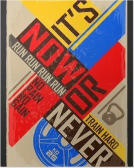 Plakát Teď nebo nikdy. Tvořivost pozadí. Grunge a retro designu. Inspirující motivační citát.
