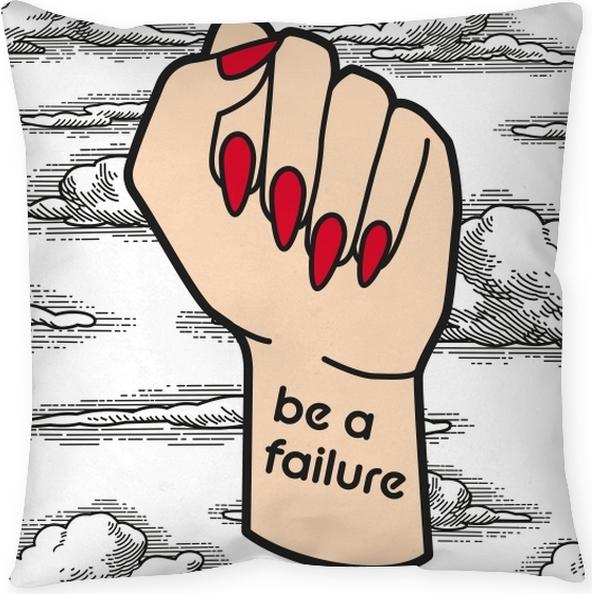 Poduszka dekoracyjna Be a failure - Demotywacyjne
