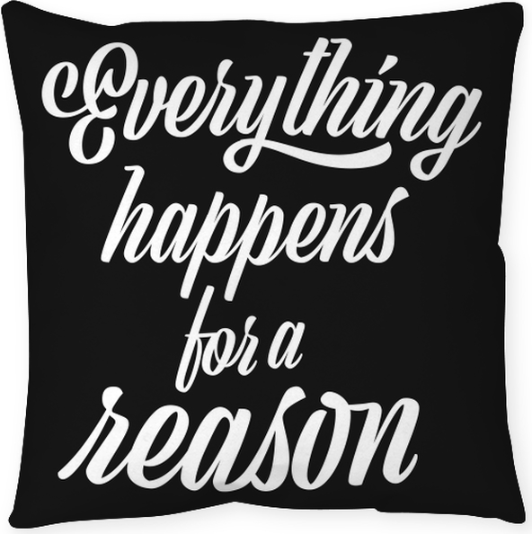 Poduszka dekoracyjna Wszystko dzieje się z jakiegoś powodu - Motywacyjne
