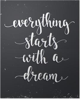 Poster Alles beginnt mit einem Traum.