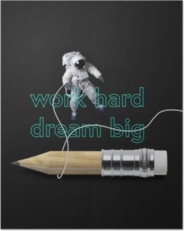 Poster Arbeite hart, träume groß.