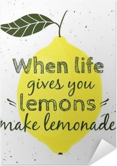 """Poster Autoadesivo Illustrazione vettoriale con limone e citazione motivazionale """"Quando la vita ti dà limoni, fare la limonata"""". manifesto tipografica per la stampa, t-shirt, biglietto di auguri."""