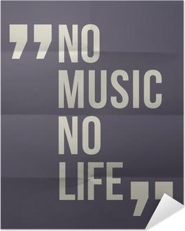 """Poster Autoadesivo """"No music no life"""" citazione in piegato in otto sfondo della carta"""