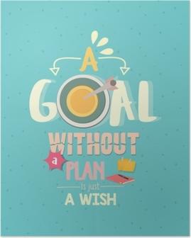 Poster Ein Ziel ohne einen Plan ist nur ein Wunsch zitiert Wort Poster