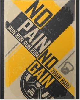 Poster Fitness Poster tipografica grunge. Nessun dolore nessun guadagno. illustrazione motivazionale e di ispirazione.