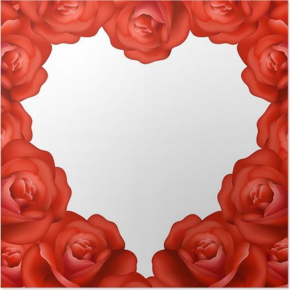 poster herz rahmen aus roten rosen mit text rahmen pixers wir leben um zu ver ndern. Black Bedroom Furniture Sets. Home Design Ideas