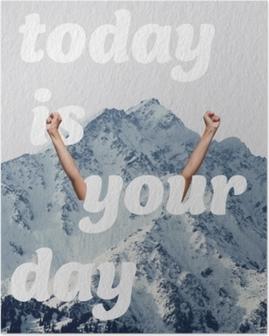 Poster Heute ist Dein Tag