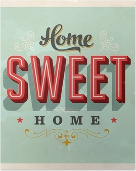 Poster Home Sweet Home - Vector EPS10. Effetti grunge può essere rimosso