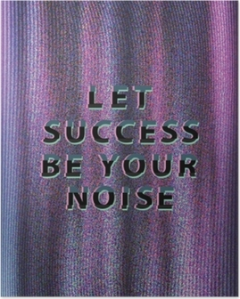 Poster Let success be your noise