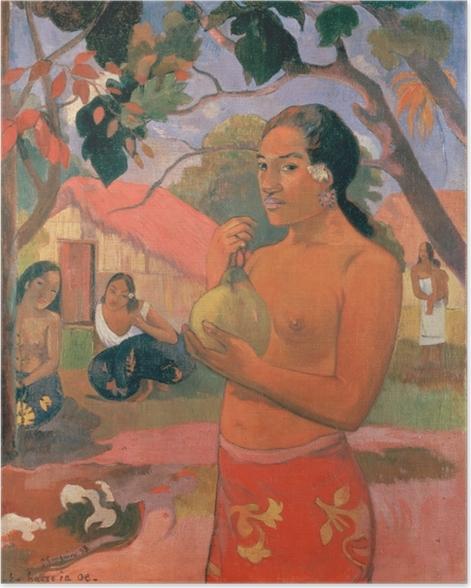 Poster Paul Gauguin - Eu Haere ia oe (Wohin gehst du oder Tahitische Frau mit Frucht) - Reproduktion