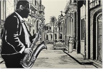 Poster Saxophonist in einer Straße von Kuba