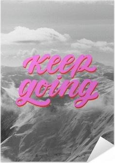 Póster Autoadesivo Keep going
