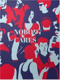Póster Nobody cares