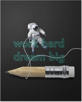 Poster Sıkı çalış, büyük hayaller kur.