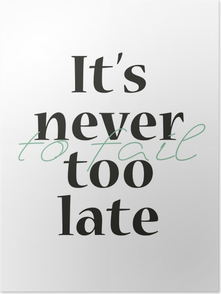 Póster Autoadhesivo It's never too late to fail -
