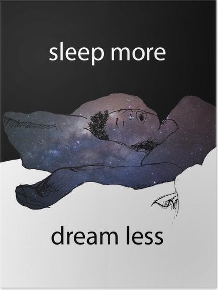 Póster Autoadhesivo Sleep more dream less -