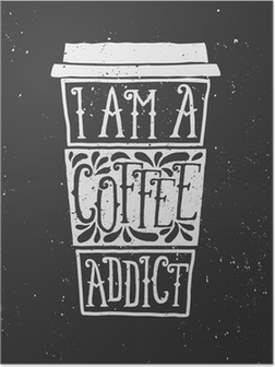 Chalkboard Style Typographic Coffee Cup Design Poster