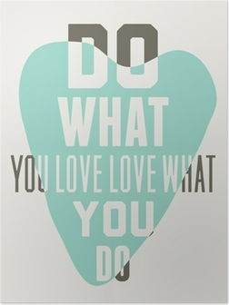 Do what you love love what you do. Background of blue hearts Poster