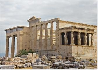 Erechtheum temple ruins at Acropolis Poster