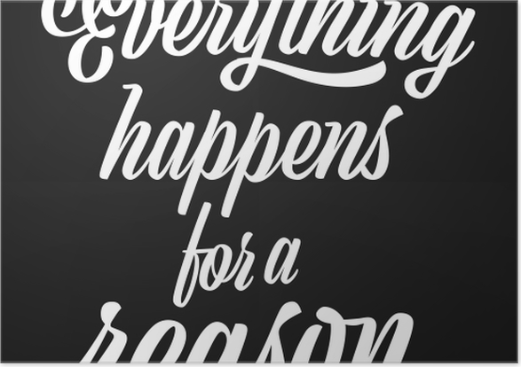 Everything happens for a reason Poster - Motivations