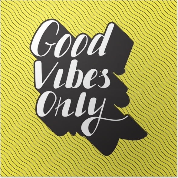 Good vibes only Poster - Motivations