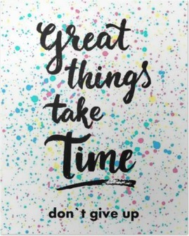 Great things take time. Don`t give up. Hand drawn inspiration quote. Poster
