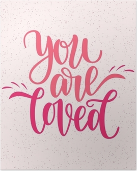Hand written you are loved phrase. Vector card for Valentine s Day, 14 february. Vector illustration isolated on pink. Brush lettering design, ready for printing for Day of Saint Valentine Poster
