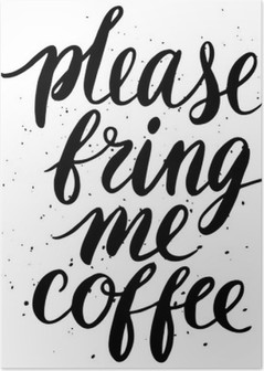 Please, bring me coffee Poster HD