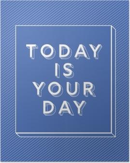 Póster Hoy es tu día