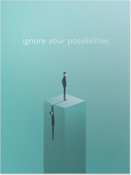 Póster Ignore your possibilities -