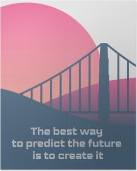 Póster La mejor manera de predecir el futuro es creándolo