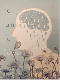Poster No rain, no flowers