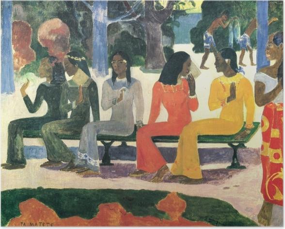 Poster Paul Gauguin - Ta Matete (Nous n'irons pas au marché aujourd'hui) - Reproductions