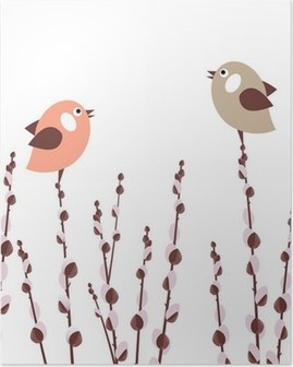 Pussy willow branches with small stylized birds Poster