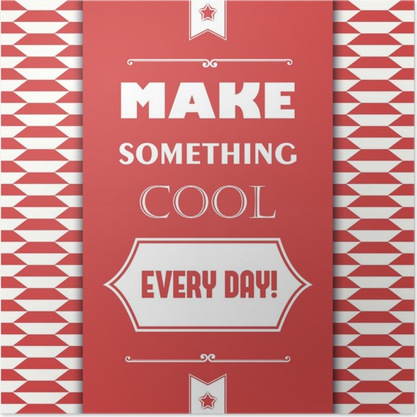 retro card with quote make something cool every day poster