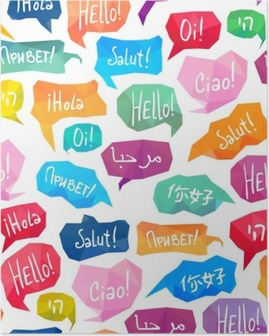 "Seamless pattern - speech bubbles with ""Hello"" on different languages Poster"