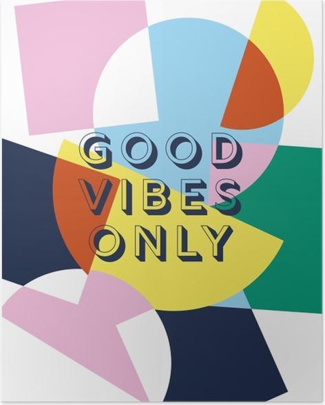 Poster Seulement de bonnes vibrations -