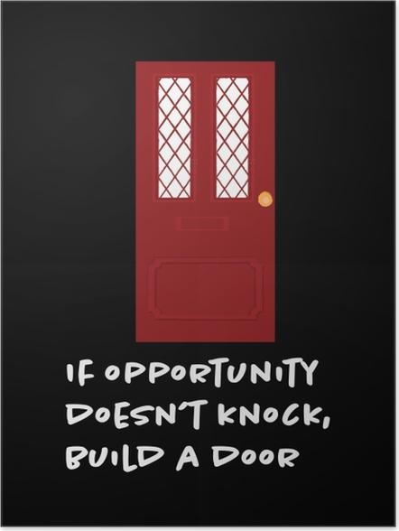Poster Si l'occasion ne frappe pas, construisez une porte. -