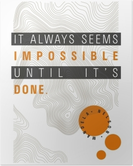Póster Siempre parece imposible hasta que está hecho. -Nelson Mandela