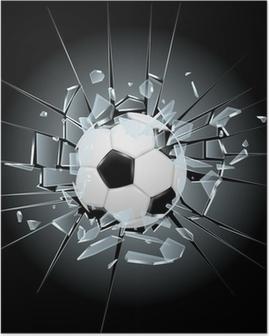 soccer football broken glass Poster