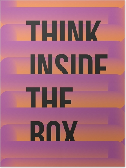 Póster Think inside the box -