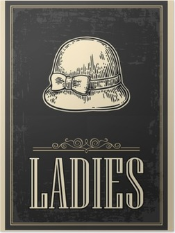 Toilet retro vintage grunge poster. Ladies. Vector vintage engraved illustration on a black background. For bars, restaurants, cafes, pubs Poster